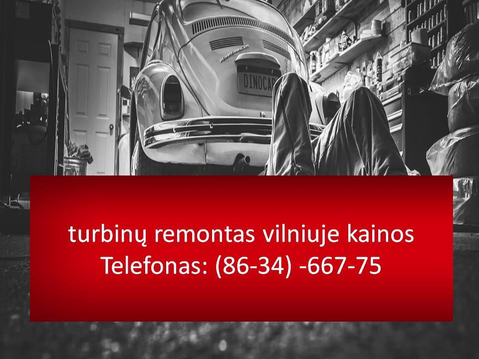 turbinu remontas vilniuje kainos 863466775