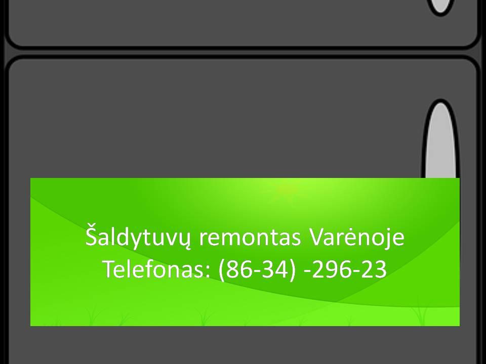 Saldytuvu remontas Varenoje Šaldytuvų ir šaldiklių remontas Šaldytuvų remontas Varėnos raj.  Saldytuvu remontas Varenoje KitchenAid Whirlpool Danby Kenmore Snaige Beko Ardo Lg Hisense Liebher Samsung Bosch Haier Hitachi Beko Miele Liebherr Electrolux Sharp Corporation Siemens TIK KOKYBIŠKAS ŠALDYTUVO REMOTNAS !Saldytuvu remontas Varenoje saldytuvu remontas Saldytuvu remontas Varenoje saldytuvo remontas Saldytuvu remontas Varenoje saldytuvu meistras Saldytuvu remontas Varenoje saldytuvu taisymas Saldytuvu remontas Varenoje Saldytuvu meistras Saldytuvu remontas Varenoje taiso saldytuvus varenoje Saldytuvu remontas Varenoje Taiso saldytuva Varena Saldytuvu remontas Varenoje Meistras Varenoje saldytuvu Saldytuvu remontas Varenoje Atvyksta I namus Varena saldytuvo gedimu salinimas Saldytuvu remontas Varenoje Saldytuvu remontas Varenoje Saldytuvu remontas Varenoje#SaldytuvuremontasVarenoje