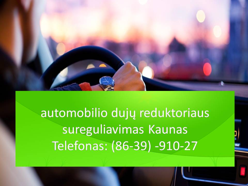 automobilio duju reduktoriaus sureguliavimas Kaunas 863991027