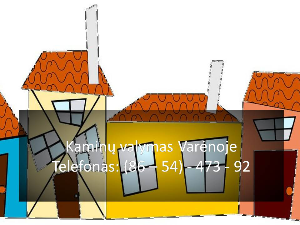 Kaminų valymas, Varėnoje ir aplink Varėną. kaminų židinių valymas. Kaminu valymas Varenoje 865447392 Kaminu valymas Varenoje greitas atvykimas Kaminu valymas Varenoje Kaina Kaminu valymas Varenoje kainos
