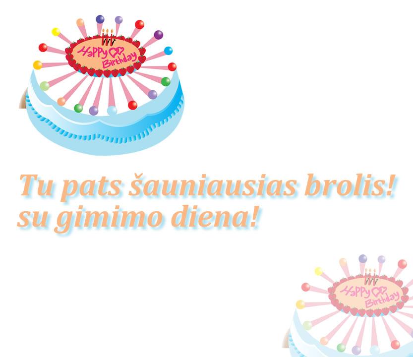 Tu pats šauniausias brolis! su gimimo diena!