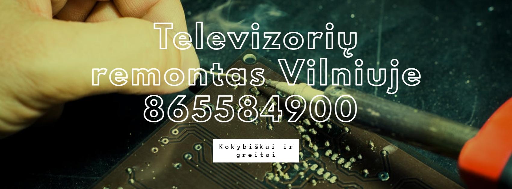 Televizorių remontas Vilniuje 2