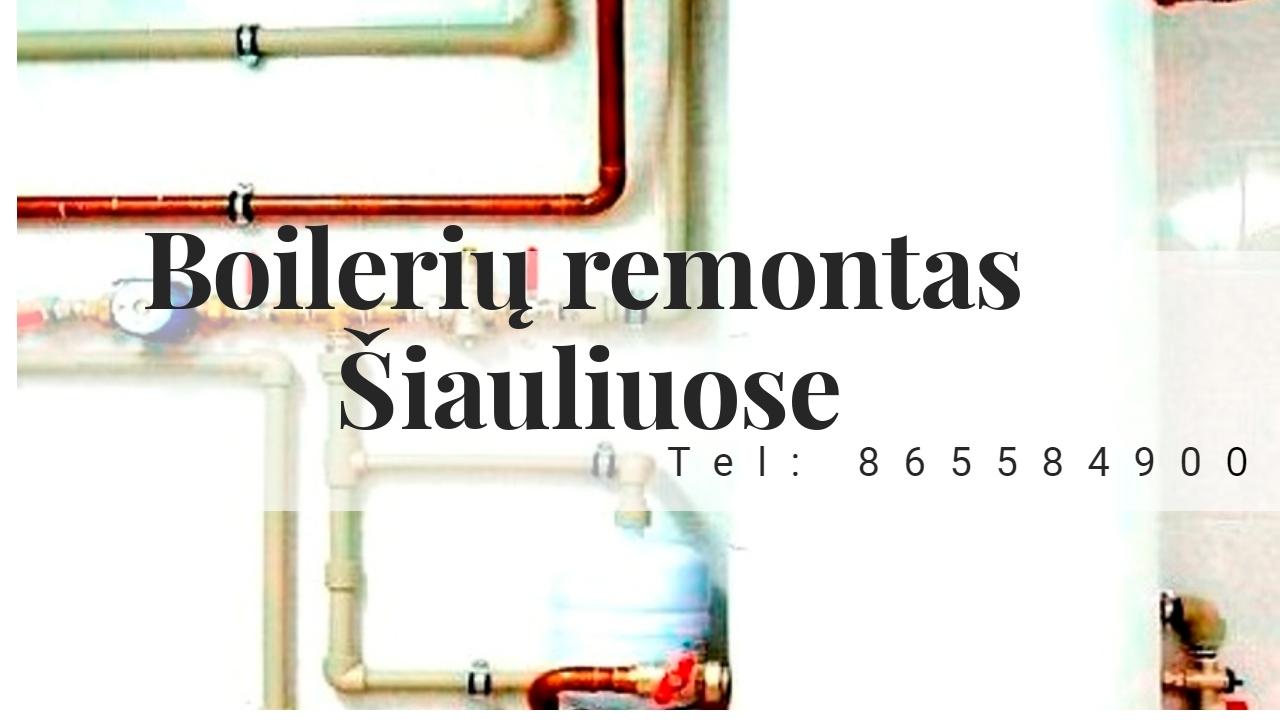 Boilerių remontas Šiauliuose.jpg